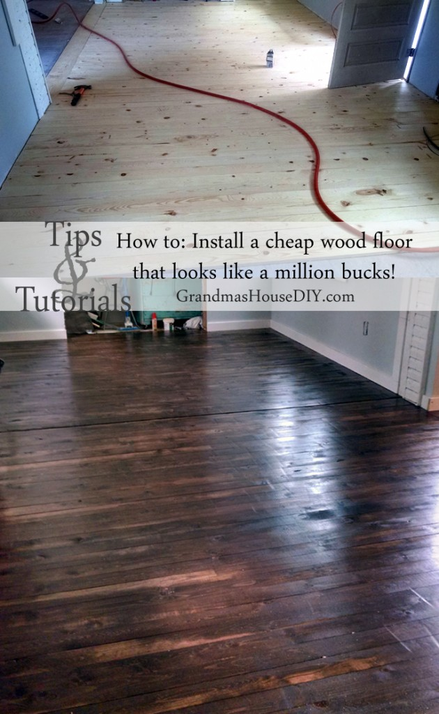 How to install an inexpensive wood floor that looks like an expensive hardwood floor for cheap, pine, do it yourself, wood working, diy, tutorial, tips