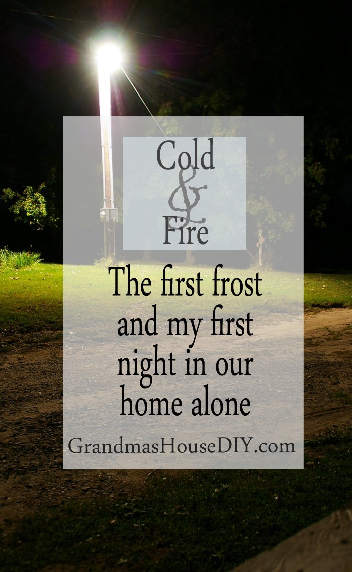 The first frost up here in northern minnesota and my learning to see what its like to live alone for a little while.
