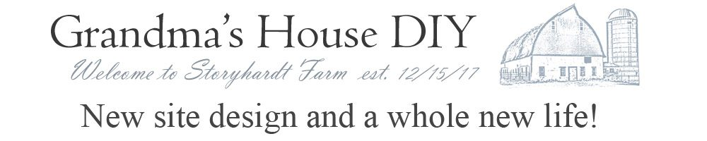 Storyhardt Farm est. 12/15/17 Welcome to Grandma's House! Storyhardt Farm est. 12/15/17 Welcome to Grandma's House! With my divorce finally ending it was time to give not only my home and my whole life a makeover but it was just the right time to give this blog a new site design too!