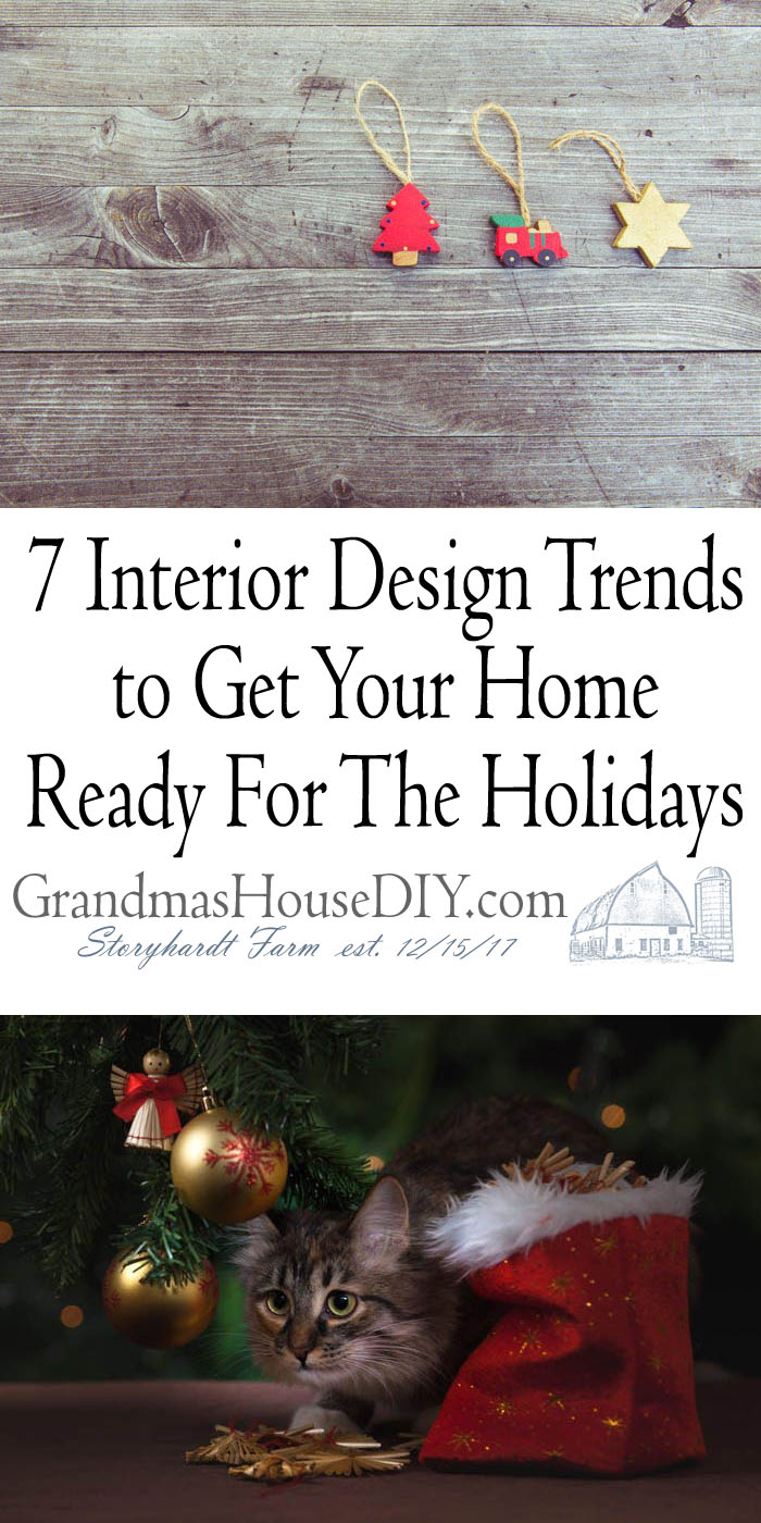 7 Interior Design Trends to Get Your Home Ready For The Holidays Whether you are going to be making the traditional Thanksgiving feast for your family